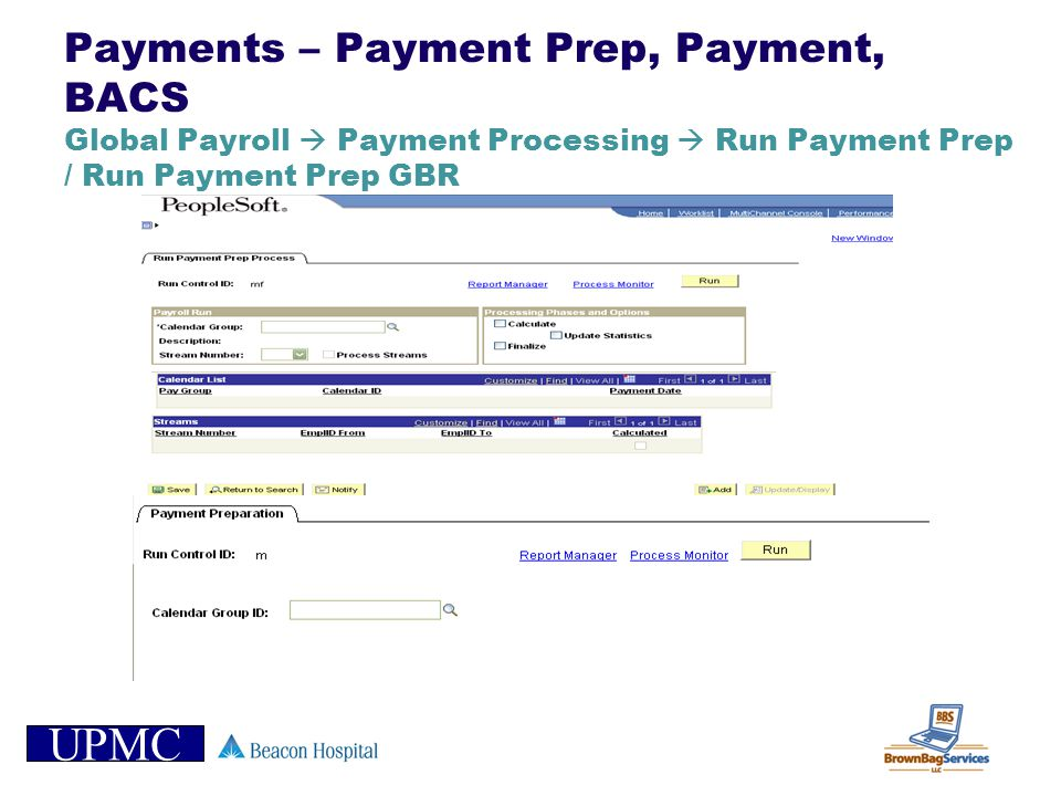 Payments – Payment Prep, Payment, BACS Global Payroll  Payment Processing  Run Payment Prep / Run Payment Prep GBR