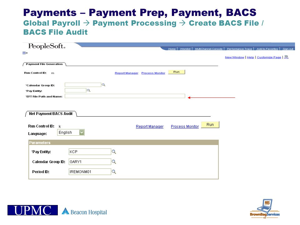 Payments – Payment Prep, Payment, BACS Global Payroll  Payment Processing  Create BACS File / BACS File Audit