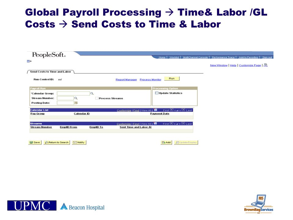 Global Payroll Processing  Time& Labor /GL Costs  Send Costs to Time & Labor