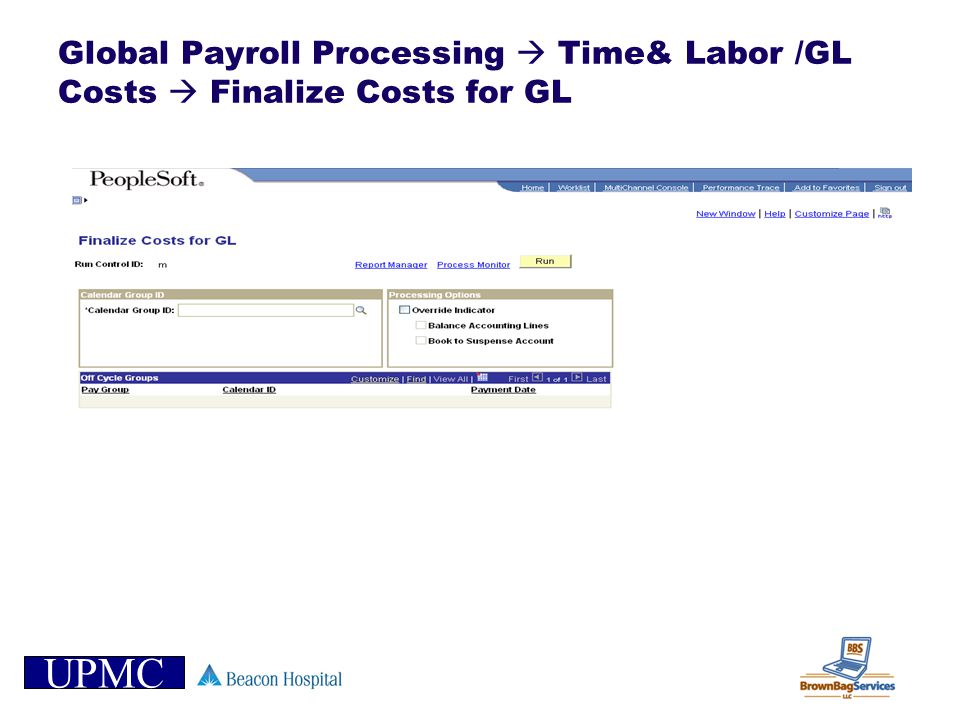 Global Payroll Processing  Time& Labor /GL Costs  Finalize Costs for GL