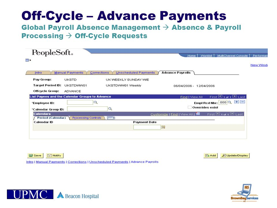 Off-Cycle – Advance Payments Global Payroll Absence Management  Absence & Payroll Processing  Off-Cycle Requests