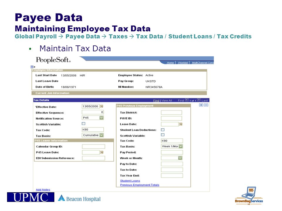 Payee Data Maintaining Employee Tax Data Global Payroll  Payee Data  Taxes  Tax Data / Student Loans / Tax Credits