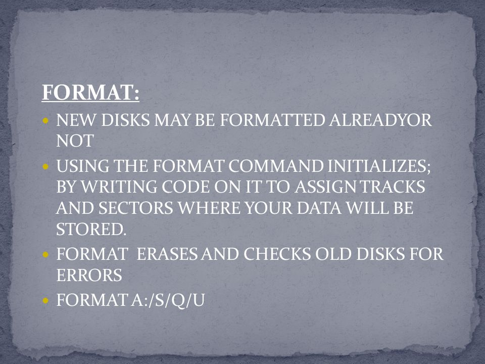 FORMAT: NEW DISKS MAY BE FORMATTED ALREADYOR NOT