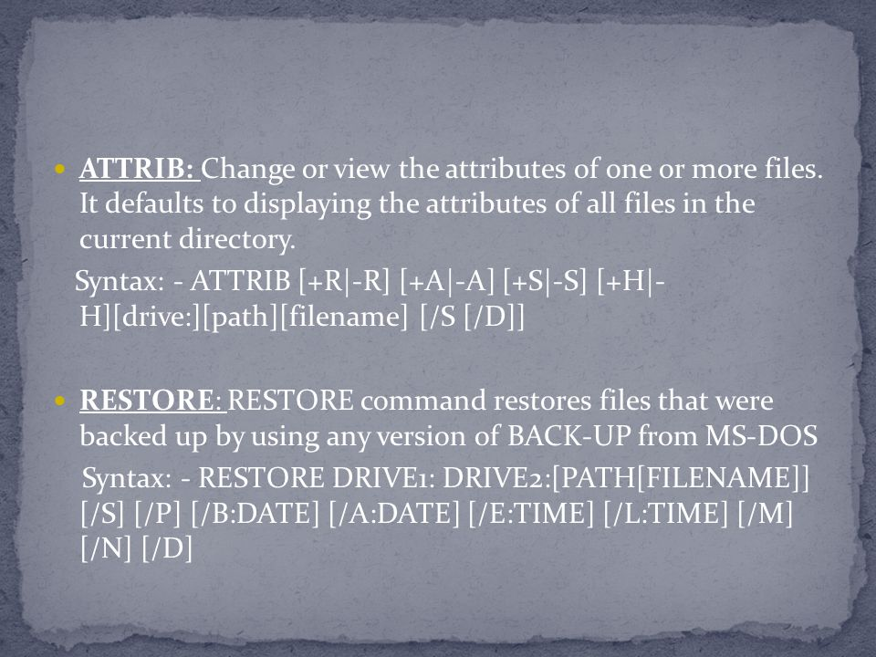 ATTRIB: Change or view the attributes of one or more files