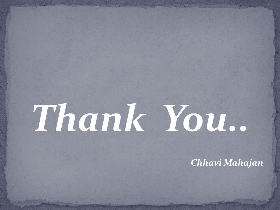 Thank You.. Chhavi Mahajan