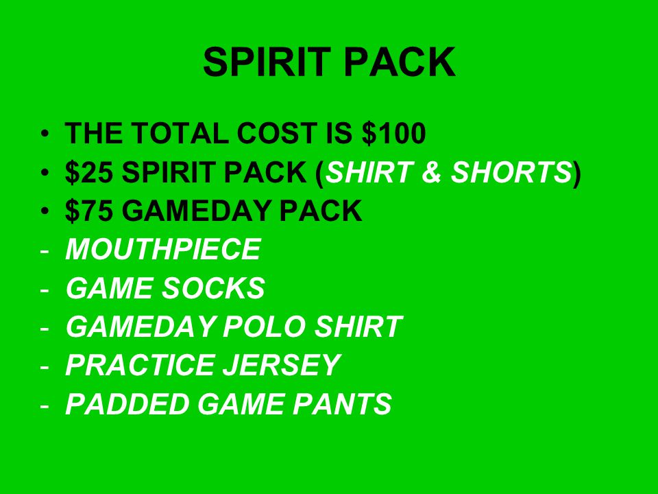 SPIRIT PACK THE TOTAL COST IS $100 $25 SPIRIT PACK (SHIRT & SHORTS)