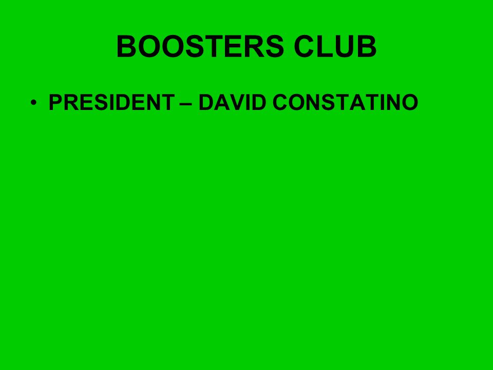 BOOSTERS CLUB PRESIDENT – DAVID CONSTATINO