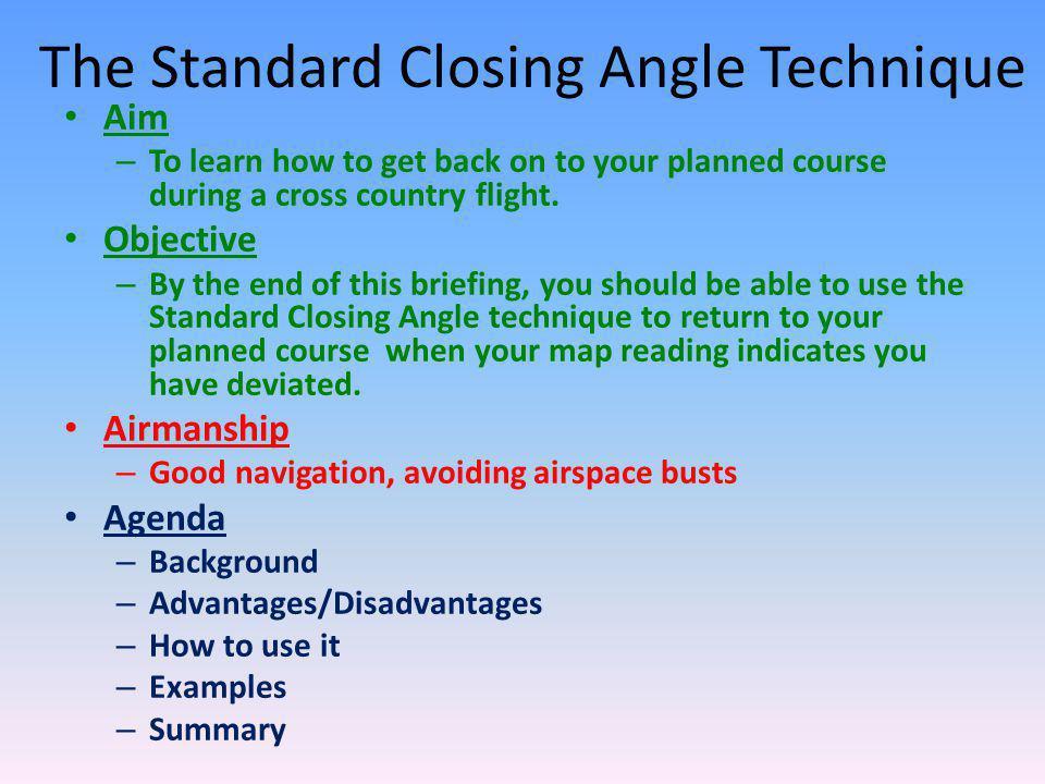 The Standard Closing Angle Technique