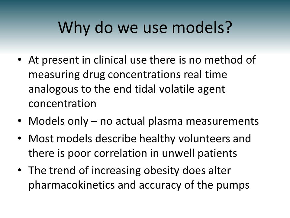 Why do we use models
