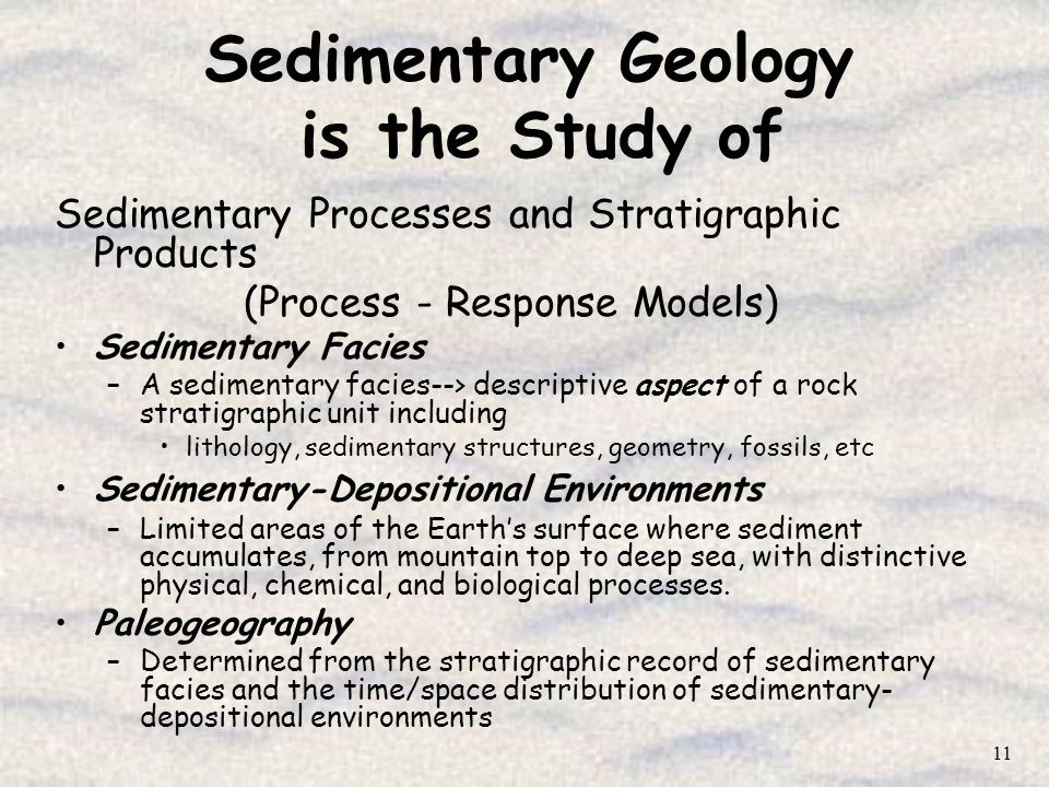Sedimentary Geology is the Study of