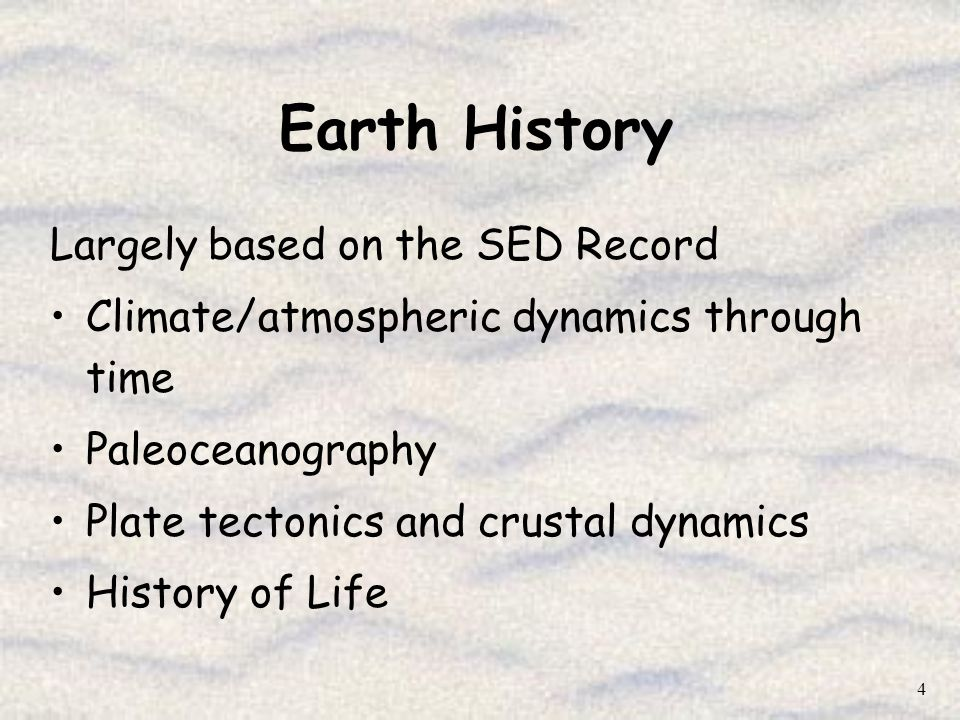 Earth History Largely based on the SED Record