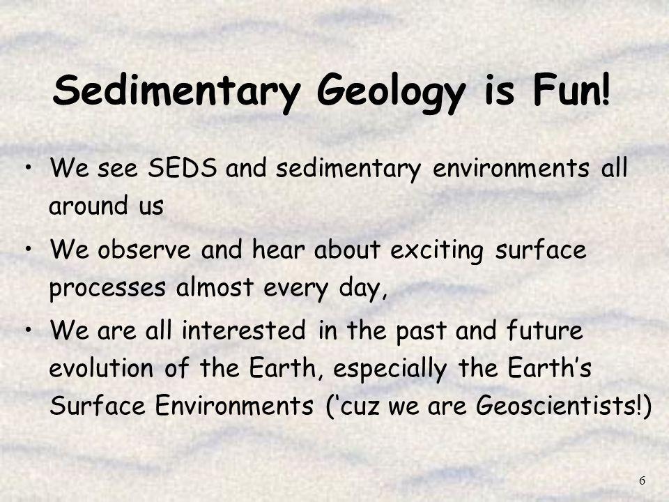 Sedimentary Geology is Fun!