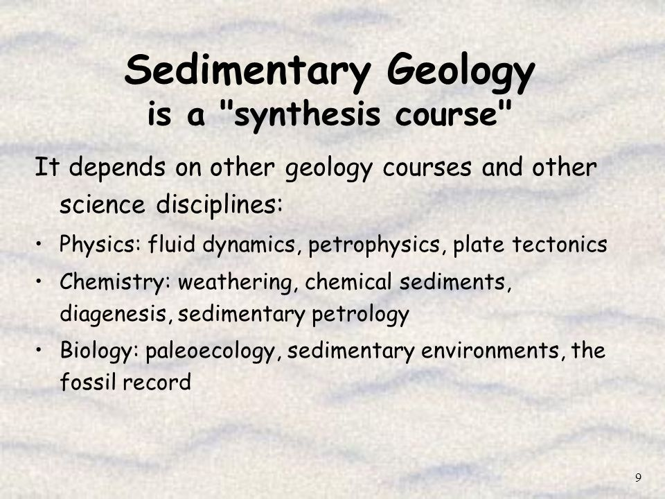 Sedimentary Geology is a synthesis course