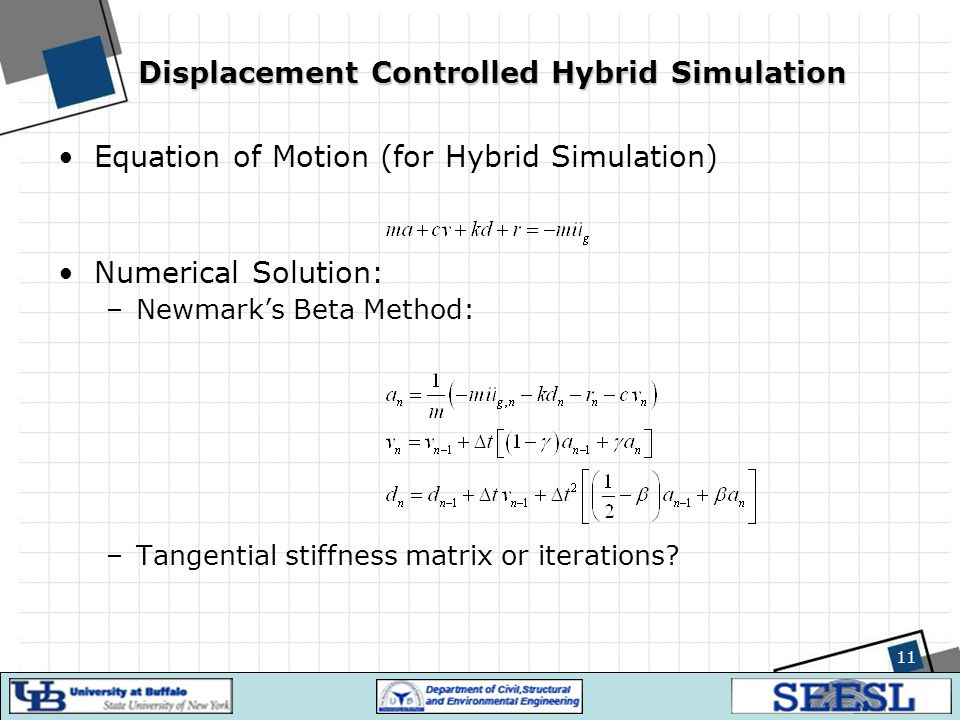 Displacement Controlled Hybrid Simulation