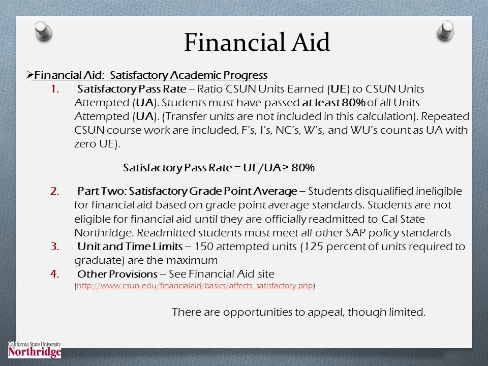 Financial Aid Financial Aid: Satisfactory Academic Progress