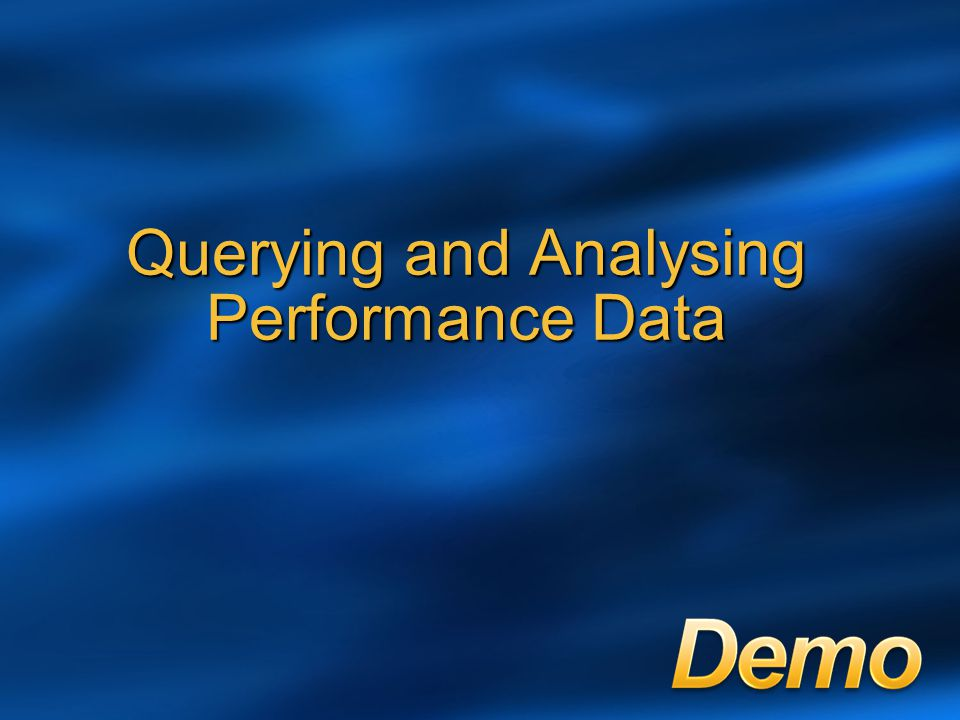 Querying and Analysing Performance Data
