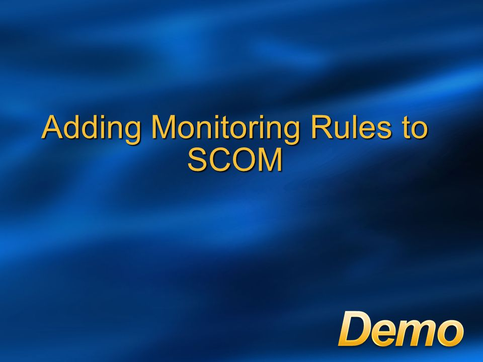 Adding Monitoring Rules to SCOM