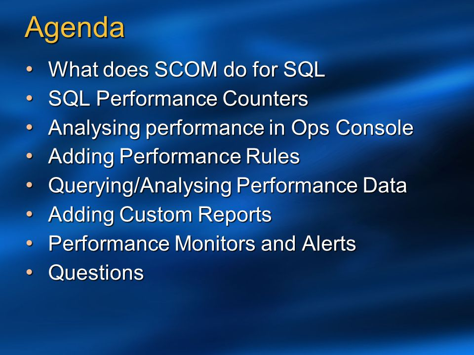 Agenda What does SCOM do for SQL SQL Performance Counters