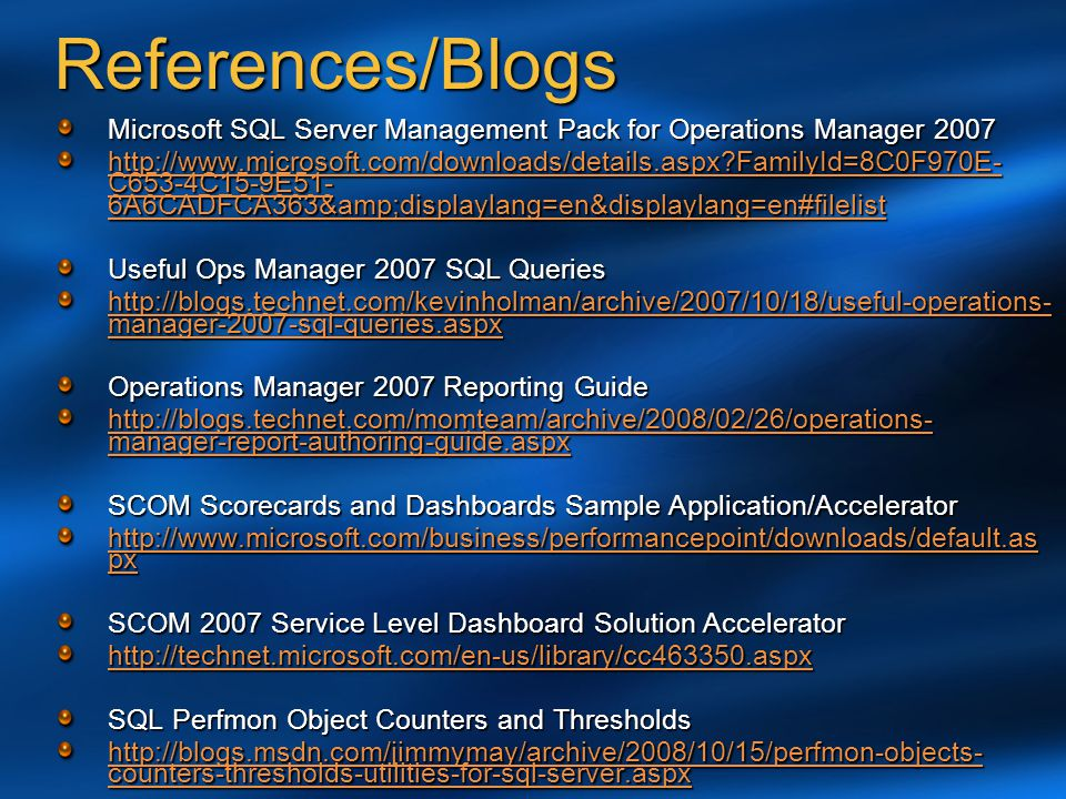 References/Blogs Microsoft SQL Server Management Pack for Operations Manager 2007.