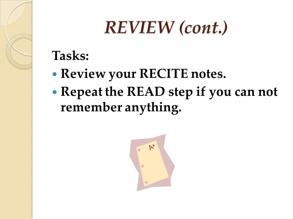 REVIEW (cont.) Tasks: Review your RECITE notes.