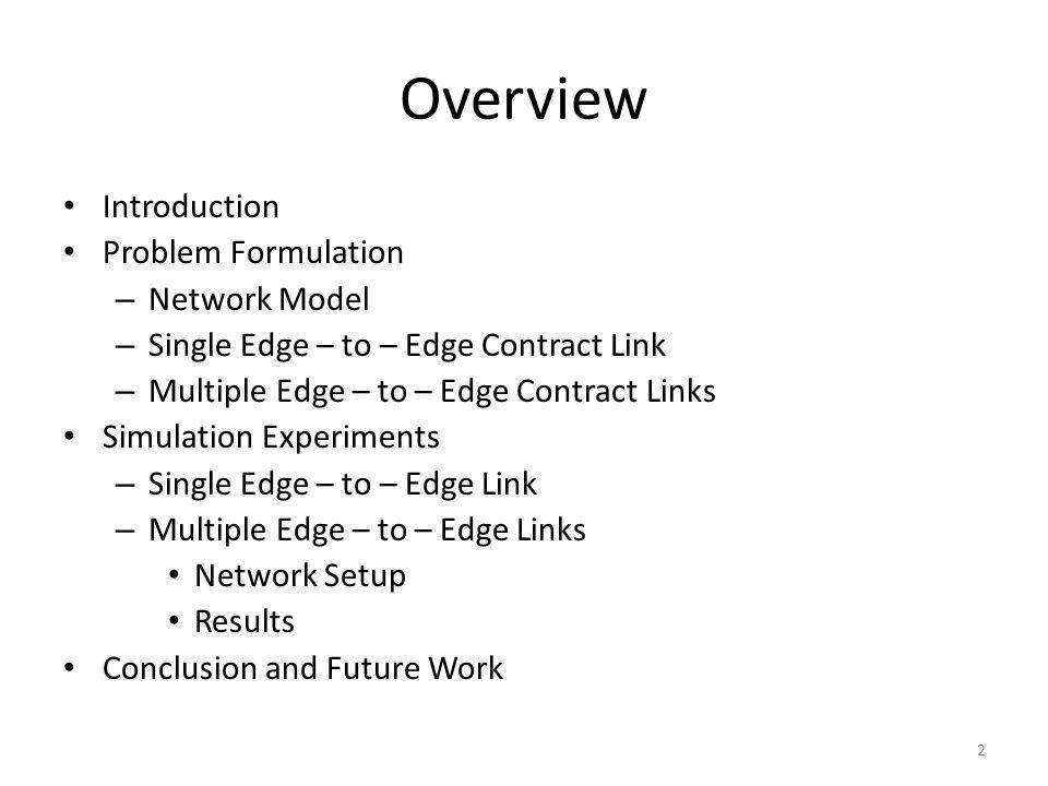 Overview Introduction Problem Formulation Network Model