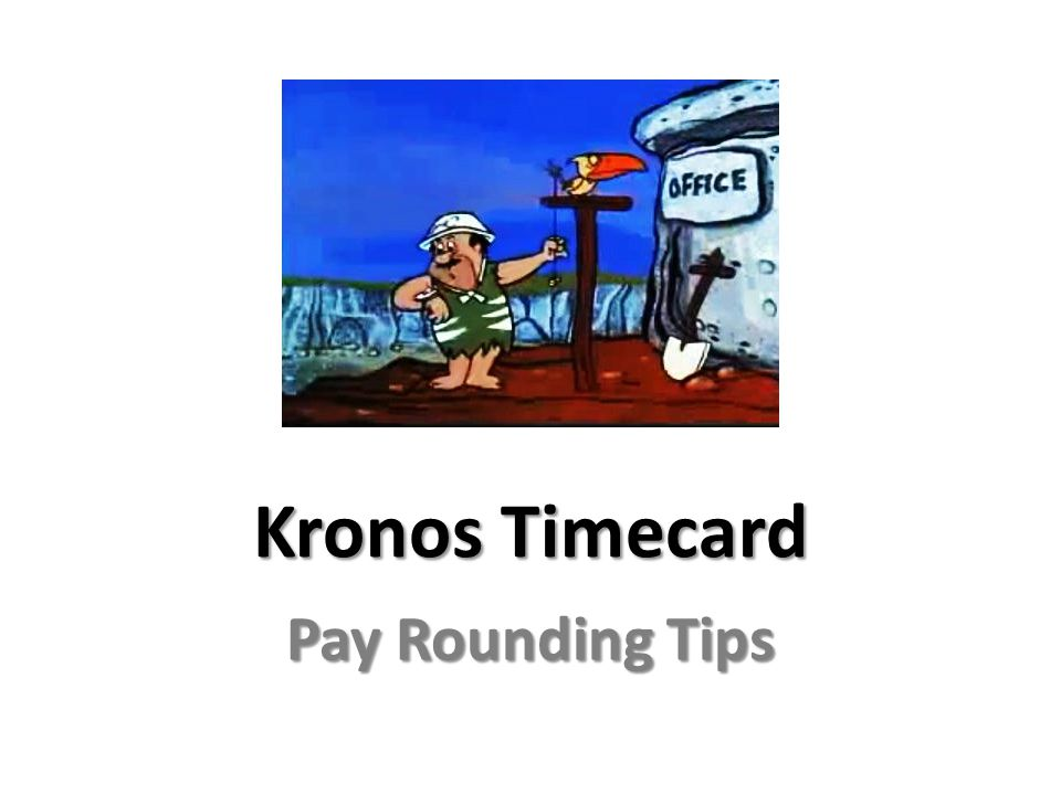 Kronos Timecard Pay Rounding Tips