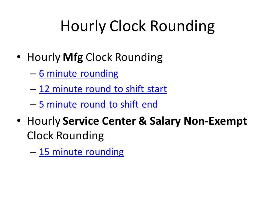 Hourly Clock Rounding Hourly Mfg Clock Rounding