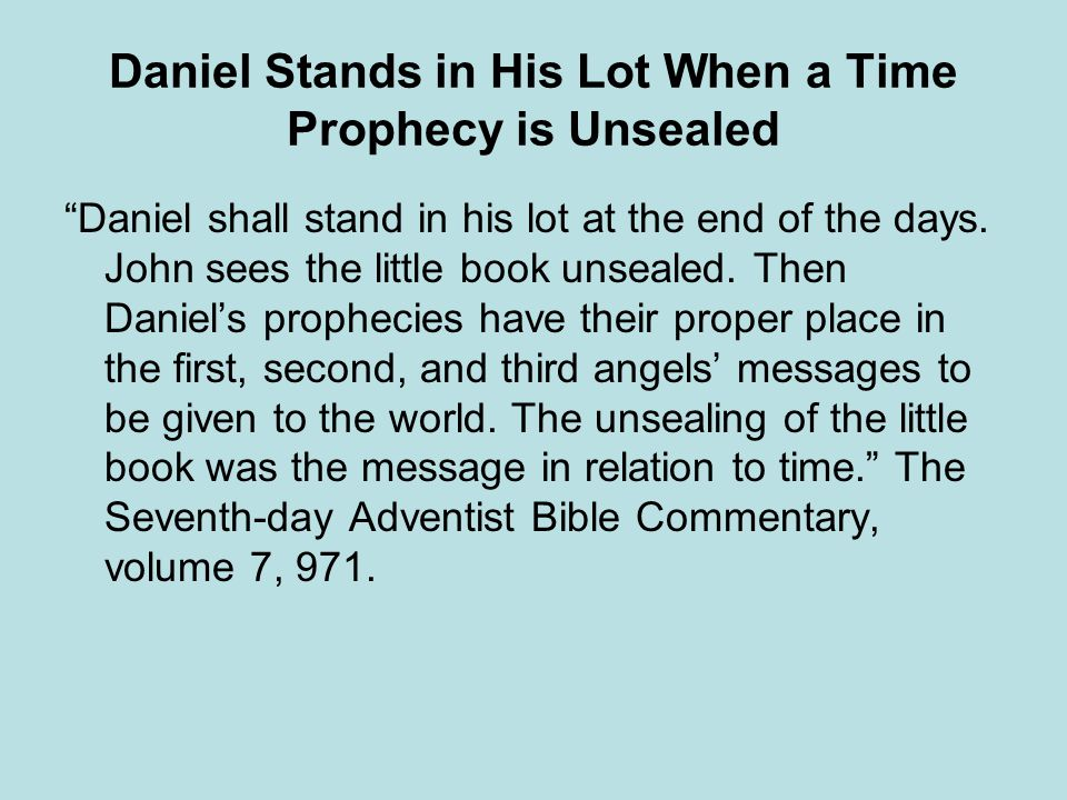 Daniel Stands in His Lot When a Time Prophecy is Unsealed