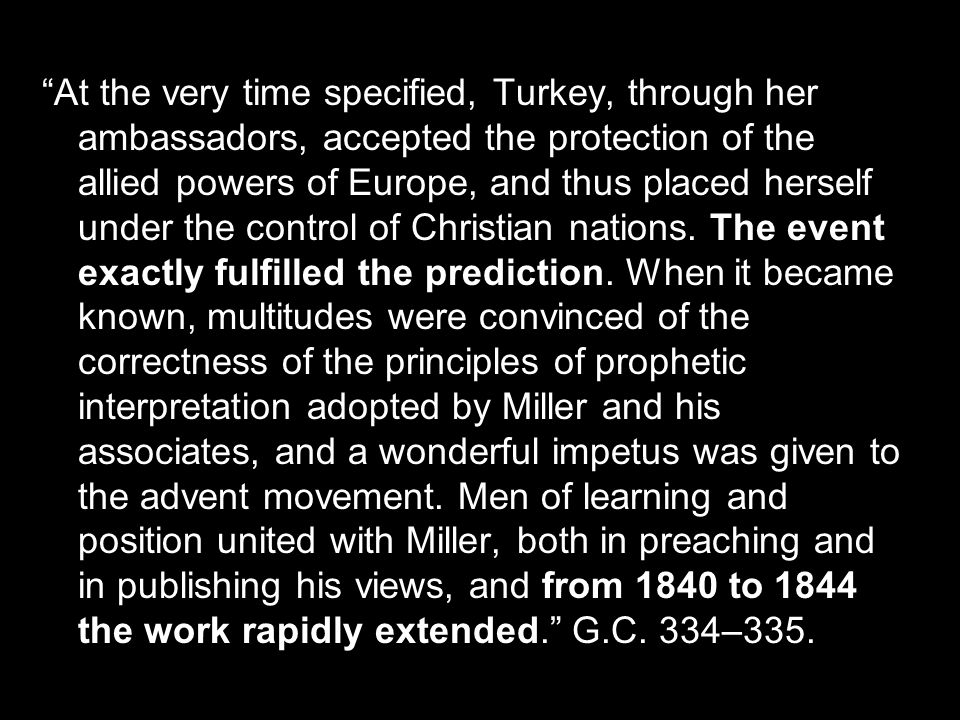 At the very time specified, Turkey, through her ambassadors, accepted the protection of the allied powers of Europe, and thus placed herself under the control of Christian nations.