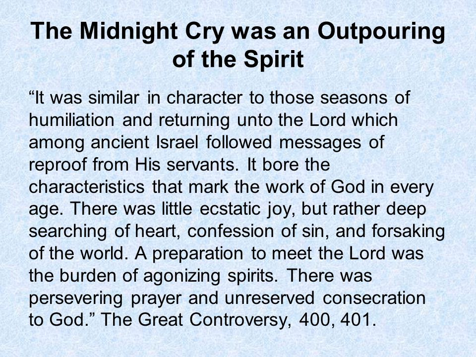 The Midnight Cry was an Outpouring of the Spirit
