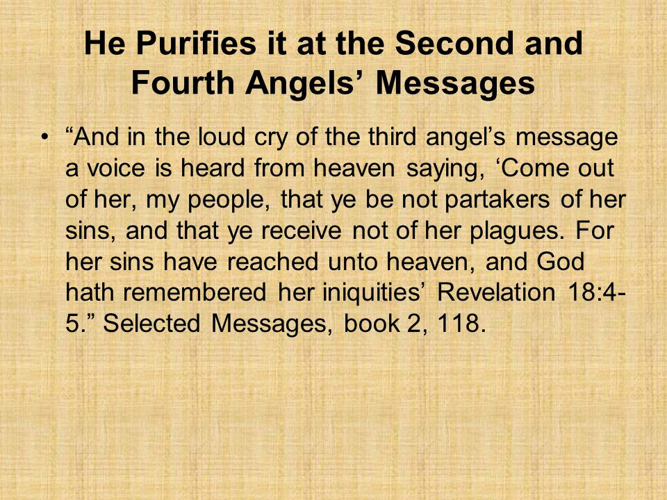 He Purifies it at the Second and Fourth Angels' Messages