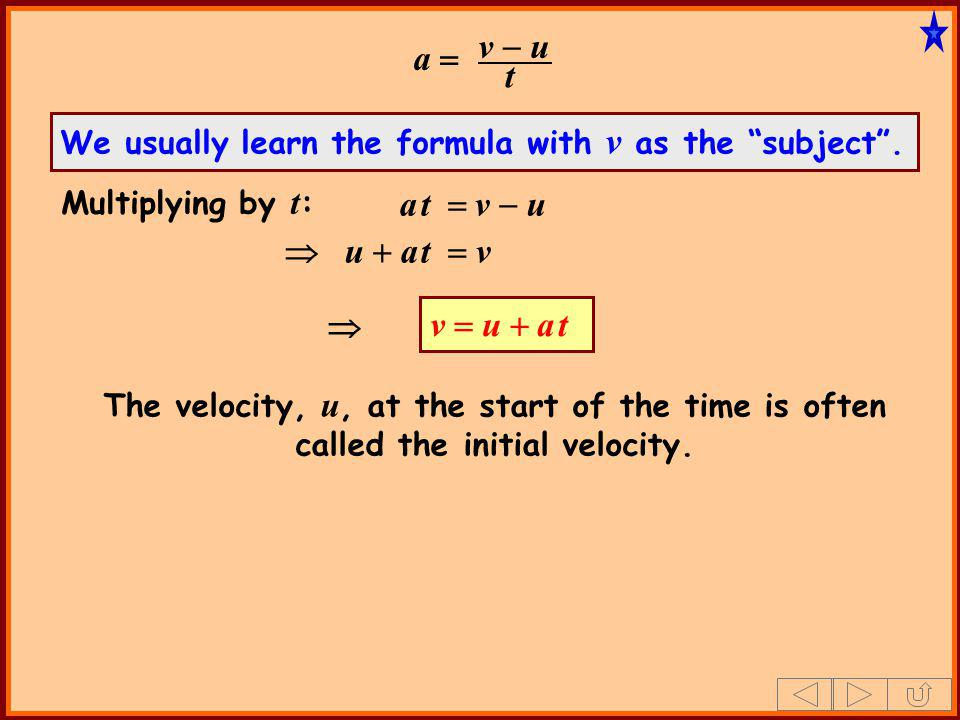 v - u a = t a t = v - u  u + a t = v  v = u + a t