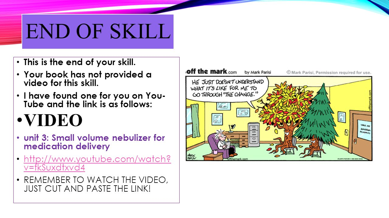 END OF SKILL VIDEO This is the end of your skill.