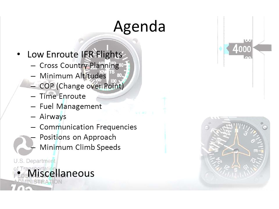Agenda Miscellaneous Low Enroute IFR Flights Cross Country Planning