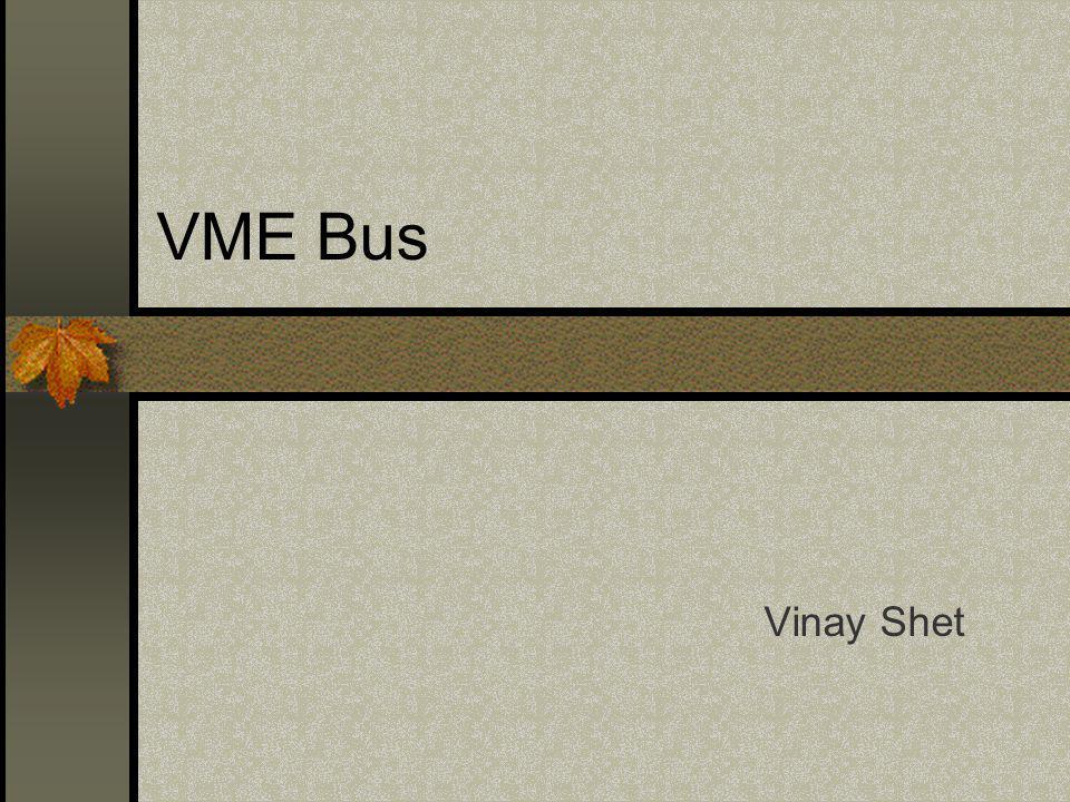 VME Bus Vinay Shet