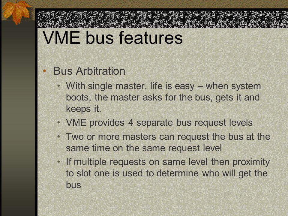 VME bus features Bus Arbitration