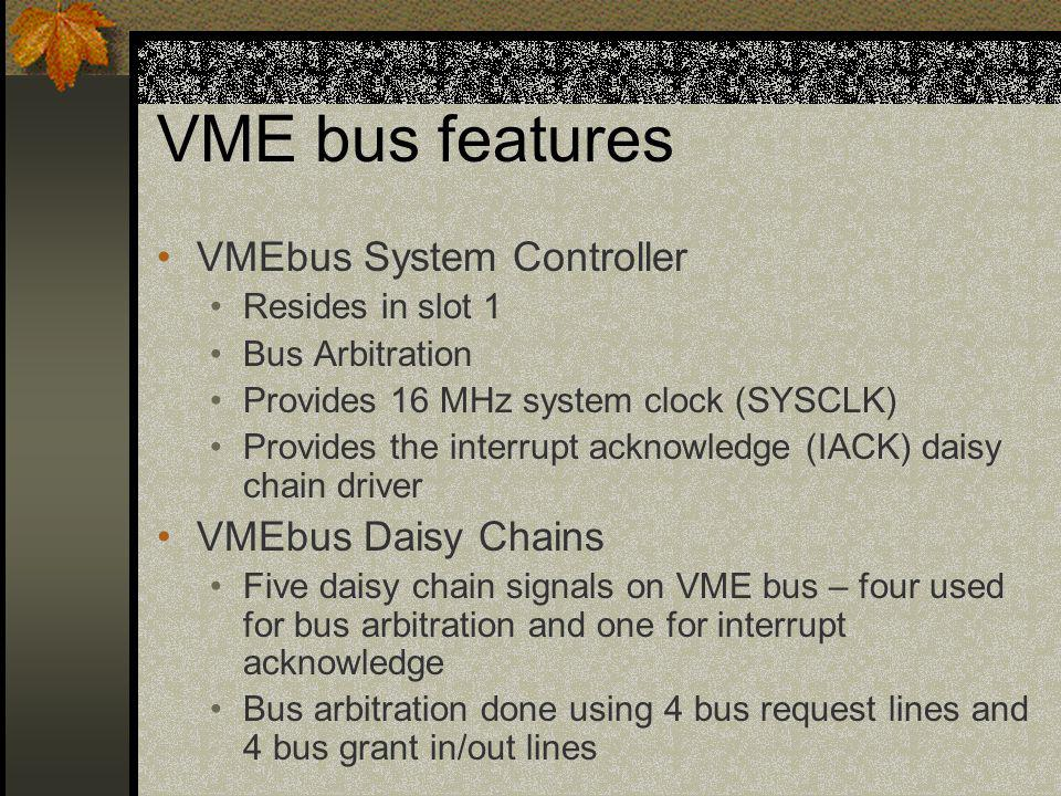 VME bus features VMEbus System Controller VMEbus Daisy Chains