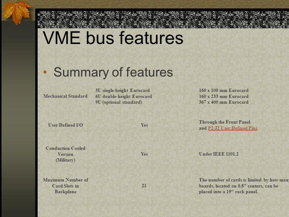 VME bus features Summary of features Mechanical Standard