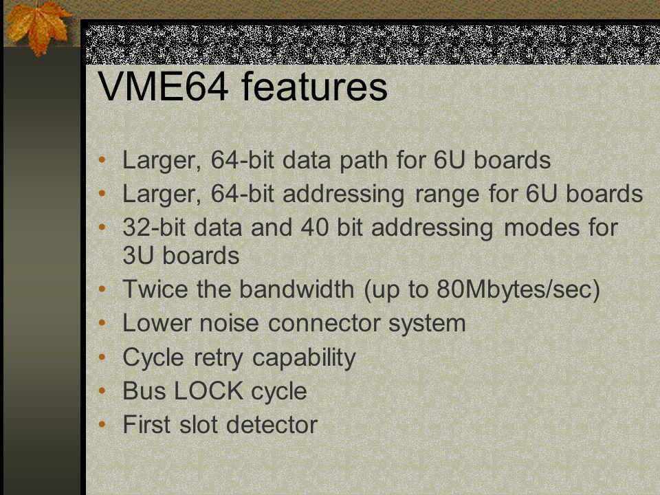 VME64 features Larger, 64-bit data path for 6U boards