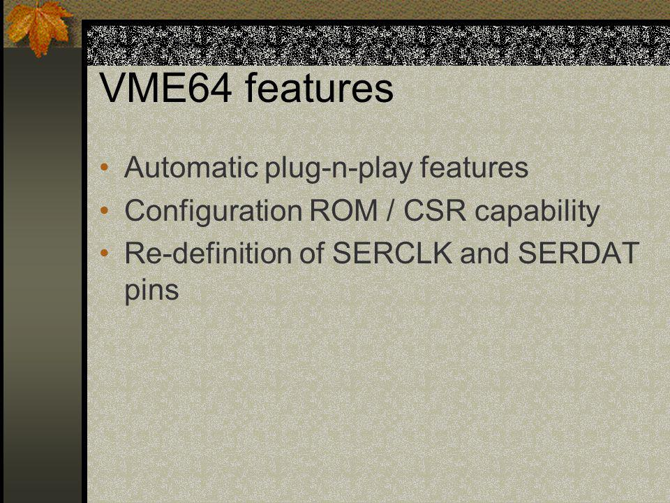VME64 features Automatic plug-n-play features