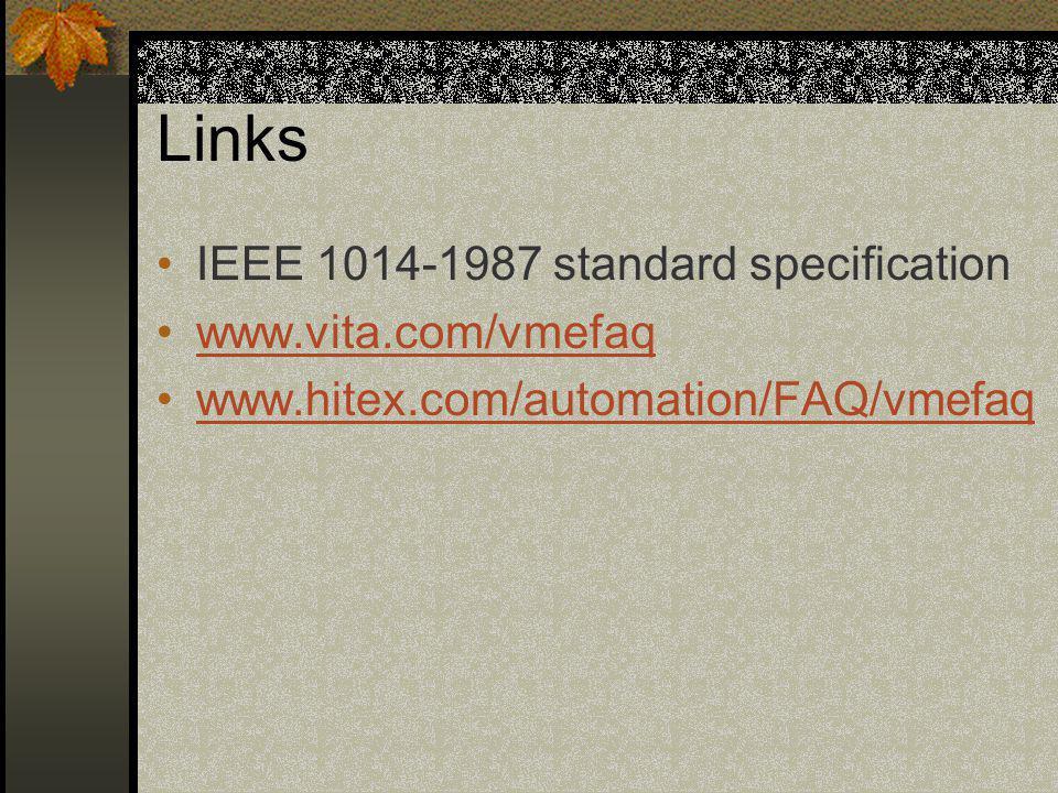 Links IEEE 1014-1987 standard specification www.vita.com/vmefaq