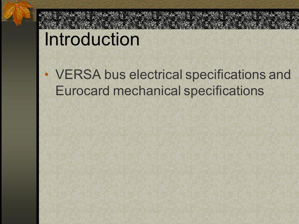 Introduction VERSA bus electrical specifications and Eurocard mechanical specifications