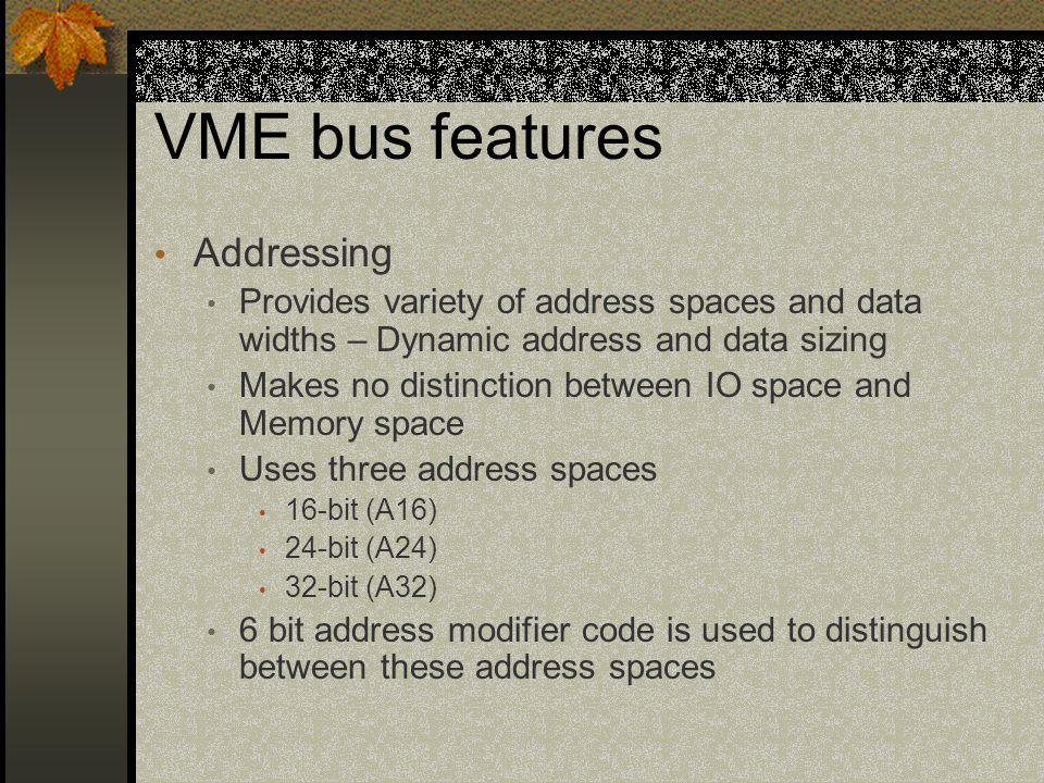 VME bus features Addressing