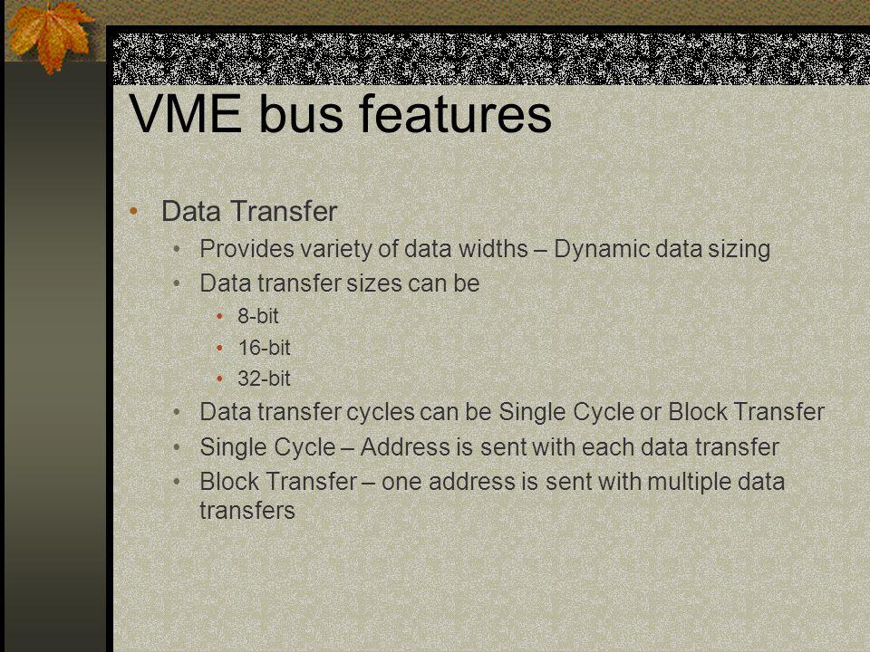 VME bus features Data Transfer