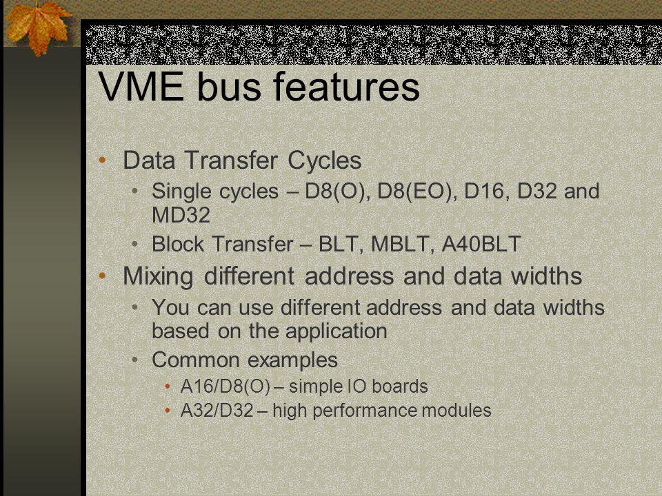 VME bus features Data Transfer Cycles