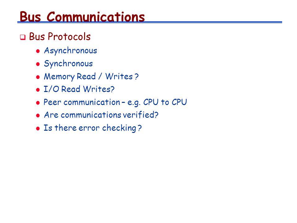 Bus Communications Bus Protocols Asynchronous Synchronous