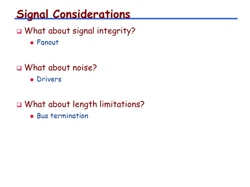 Signal Considerations