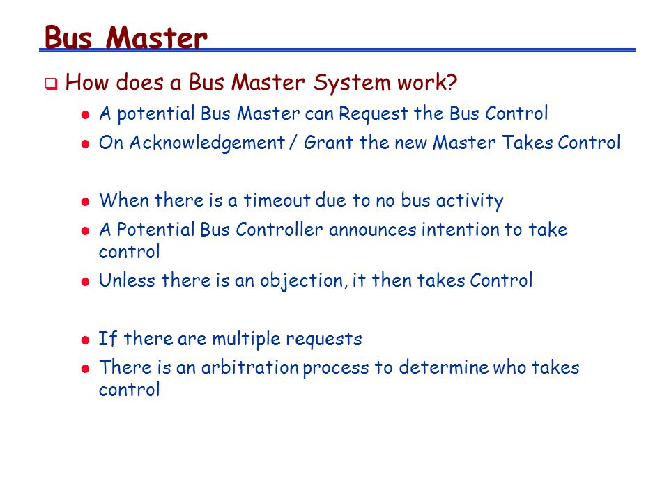 Bus Master How does a Bus Master System work