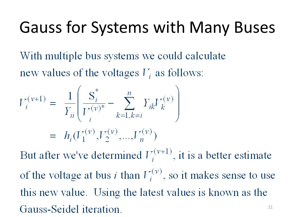 Gauss for Systems with Many Buses