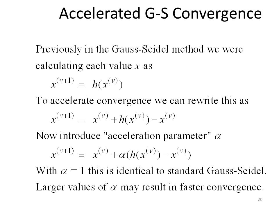 Accelerated G-S Convergence